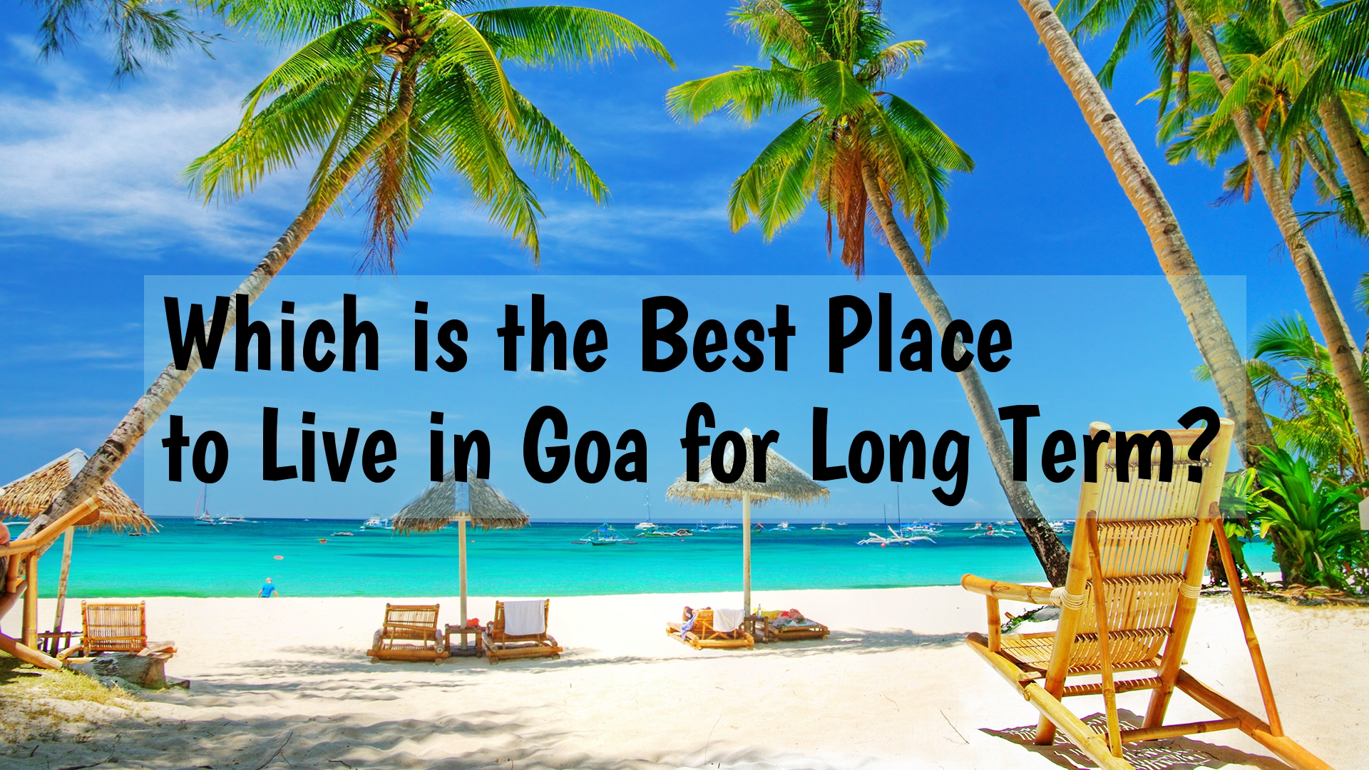 which is the best place to live in goa for long term help traveler online. Black Bedroom Furniture Sets. Home Design Ideas