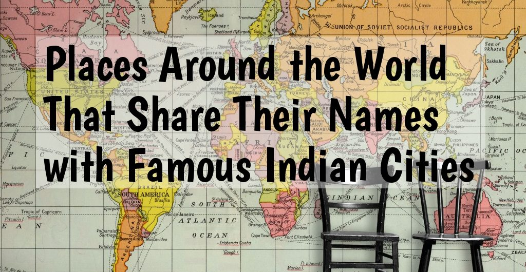 Places Around The World That Share Their Names With Famous Indian Cities Help Traveler Online