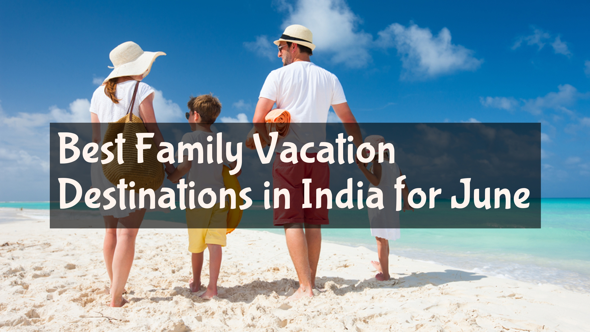 summer vacation india Planning for the best summer vacation in india we have your ready recknor  right here along with the best deals and offers to these most.