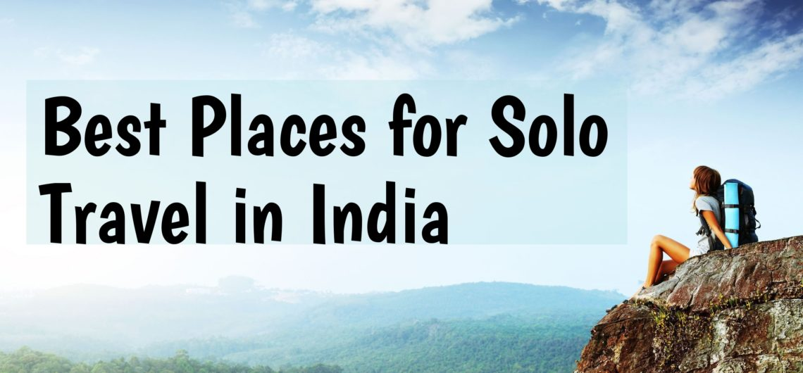 Best Places For Solo Traveler In India