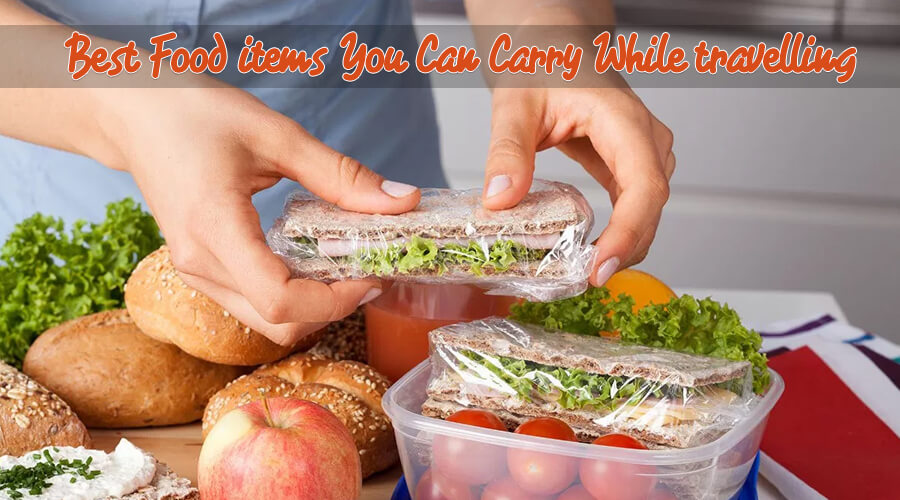 Food Items You Can Carry While Travelling